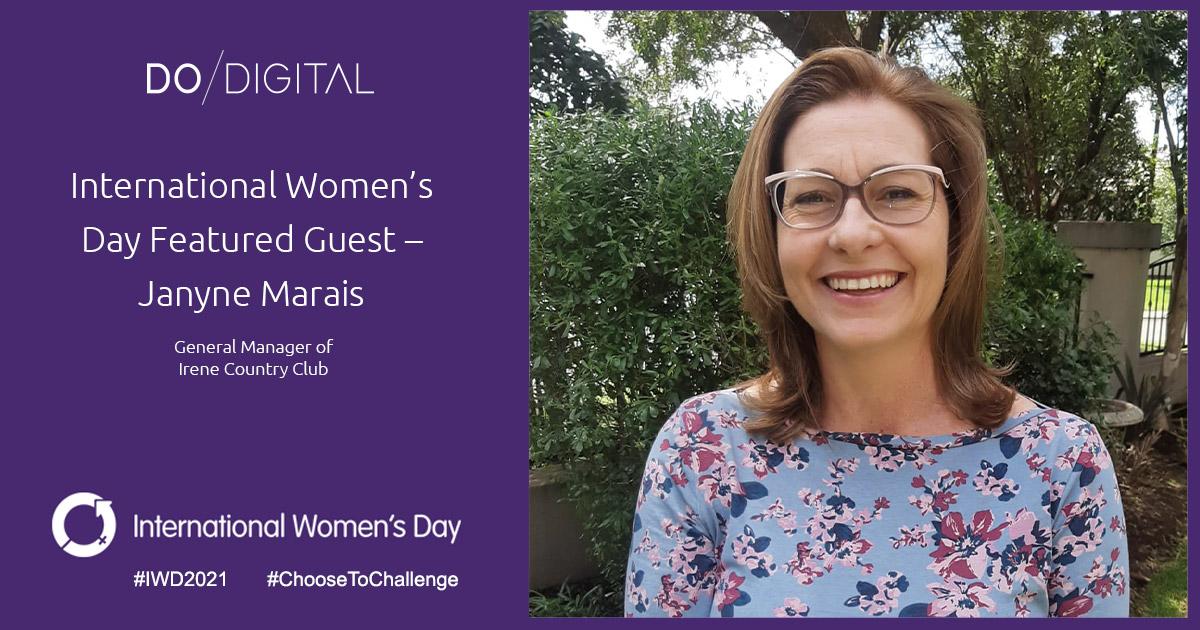 Do Digital's International Women's Day Featured Guest – Janyne Marais, Irene Country Club